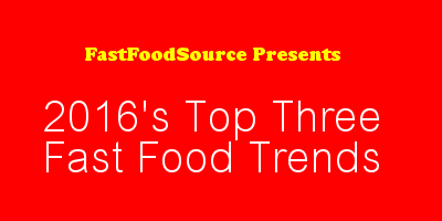 2016 top three fast food trends